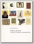 (7) EL MUSEO DEL PRADO VISTO POR DOCE ARTISTAS CONTEMPORÁNEOS. 19 DICIEMBRE - 30 ENERO 1992