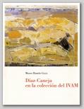 (38) DÍAZ-CANEJA EN LA COLECCIÓN DEL IVAM. 19 DICIEMBRE 1996 – 30 ENERO 1997