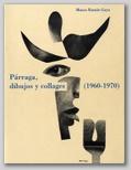 (40) PÁRRAGA, DIBUJOS Y COLLAGES (1960-1970). 17 MAYO – 30 JULIO 1997