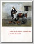 (47) EDUARDO ROSALES EN MURCIA Y OTROS CUADROS. 17 DICIEMBRE 1998 – 14 FEBRERO 1999