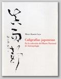 (57) CALIGRAFÍAS JAPONESAS EN LA COLECCIÓN DEL MUSEO NACIONAL DE ANTROPOLOGÍA. 7 DICIEMBRE 2000 – 10 FEBRERO 2001