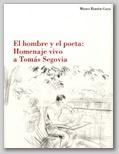 (83) HOMENAJE VIVO A TOMÁS SEGOVIA. 14 MAYO – 15 SEPTIEMBRE 2007