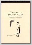 Cartas de Ramón Gaya (T. Segovia, S. Moreno, R. Chacel, M. Zambrano)