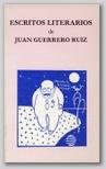 Escritos  literarios de Juan Guerrero Ruiz.