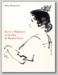(21) TOROS Y FLAMENCO EN LA OBRA  DE RAMÓN GAYA. 13 ENERO – 15 FEBRERO 1994.