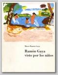 (30) RAMÓN GAYA VISTO POR LOS NIÑOS. 1 SEPTIEMBRE – 15 OCTUBRE 1995.
