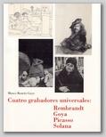 (34) CUATRO GRABADORES UNIVERSALES: REMBRANT, GOYA, PICASSO, SOLANA. 15 MARZO – 30 ABRIL 1996.