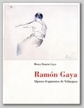 (49) RAMÓN GAYA. ALGUNOS FRAGMENTOS DE VELÁZQUEZ. 16 ABRIL – 13 JUNIO 1999