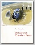 (53) DEL NATURAL. FRANCISCO BORES. 13 ENERO – 7 MARZO 2000