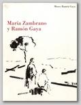 (72) MARÍA ZAMBRANO Y RAMÓN GAYA. 16 NOVIEMBRE 2004 –  6 ENERO 2005