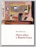 (79) OTROS NIÑOS Y RAMÓN GAYA. 3 JULIO – 21 SEPTIEMBRE 2006