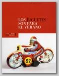 EXTRAPOSICIONES 1. LOS JUGUETES SON PARA EL VERANO. 3 DE JULIO - 21 SEPTIEMBRE 2006.