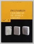 EXTRAPOSICIONES 2. INCUNABLES. CERÁMICAS DE ÁFRICA LOZANO. 22 Y 23 DE ABRIL DE 2008