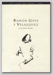 Ramón Gaya y Velázquez.